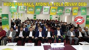 HÜDA-PAR HALİL AYDIN'LA YOLA DEVAM DEDİ