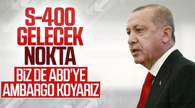 Erdoğan S-400 tartışmasına noktayı koydu