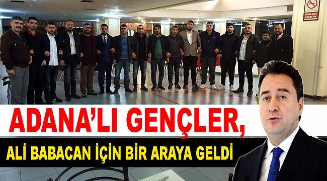 Adana'lı Gençler, Ali Babacan için bir araya geldi.