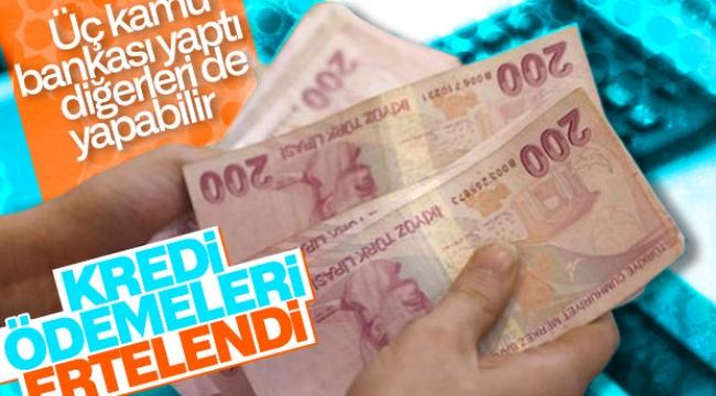 KAMU BANKALARI KREDİ BORÇLARINI ERTELEMEYE ALDI