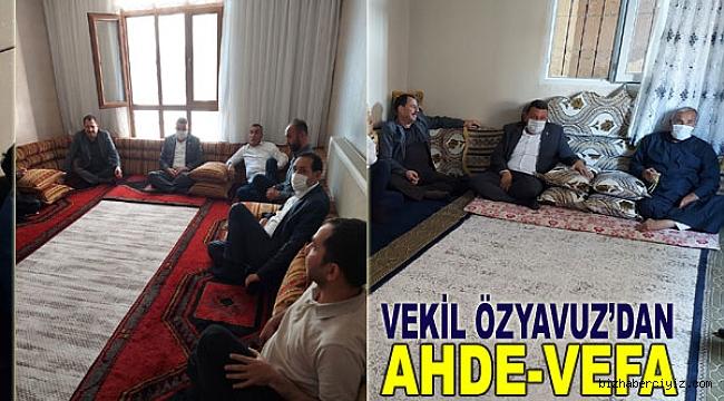 VEKİL ÖZYAVUZ'DAN AHDE-VEFA