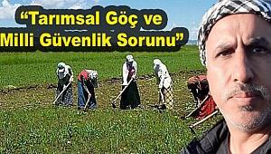 Tarımsal Göç ve Milli Güvenlik Sorunu..