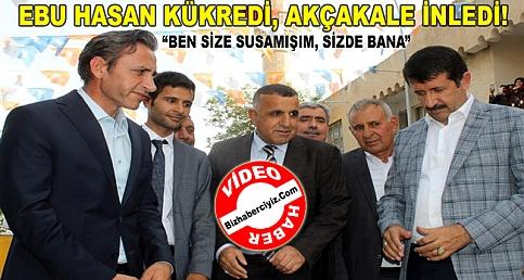 "EBU HASAN KÜKREDİ! AKÇAKALE İNLEDİ! """